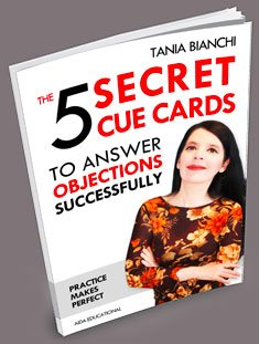 The 5 Secret Cue Cards to Answer Objections Successfully - author:Tania Bianchi - Publisher:Aida Educational
