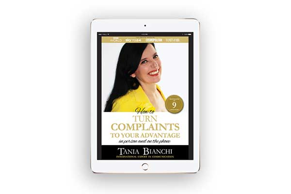 cover - Tania Bianchi - How to TURN COMPLAINTS TO YOUR ADVANTAGE - in person and on the phone
