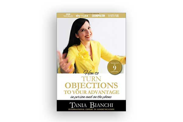 cover - Tania Bianchi - How to TURN OBJECTIONS TO YOUR ADVANTAGE - in person and on the phone
