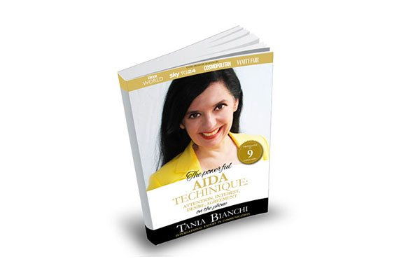 Tania Bianchi - The powerful AIDA TECHNIQUE ATTENTION,INTEREST,DESIRE,AGREEMENT on the phone - author:Tania bianchi - Publisher: Aida Educational